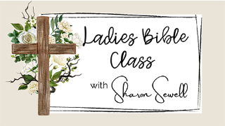 Born into Sin [Episode #3 - Ladies Bible Class with Sharon Sewell]